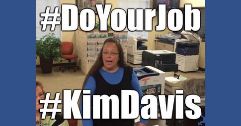 Kim Davis Do Your Job