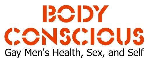 Body Conscious Gay Men's Health, Sex, and Self