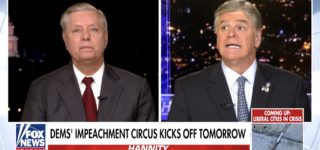 Sean Hannity and Lindsey Graham Blasted 'Un-American, Rigged, Fraudulent, Show Trial' Impeachment Hearings in Desperate FOX News Rants: WATCH