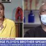 George Floyd's Brother Denounces Riots and Violence: 'He Was About Peace' — WATCH