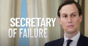 secretary of failure jared kushner