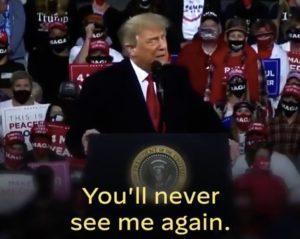 never see me again trump